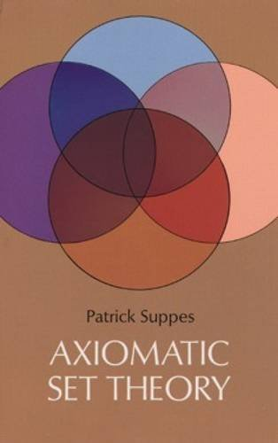 Compare Textbook Prices for Axiomatic Set Theory Dover Books on Mathematics 1st Edition ISBN 9780486616308 by Patrick Suppes