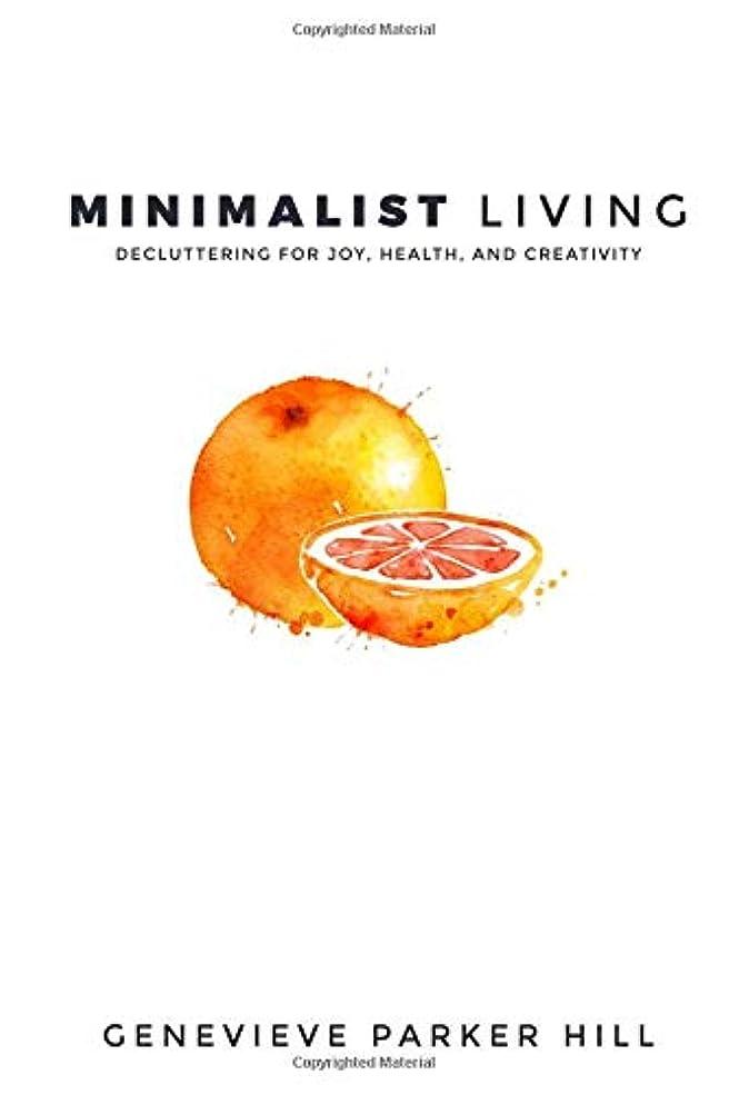 シャトル入場料カテゴリーMinimalist Living: Decluttering for Joy, Health, and Creativity