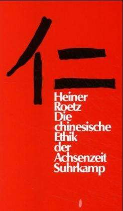 Die chinesische Ethik der Achsenzeit: Eine Rekonstruktion unter dem Aspekt des Durchbruchs zu postkonventionellem Denken