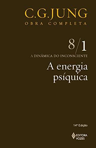 Energia psíquica Vol. 8/1: a Dinâmica do Inconsciente - Parte 1: Volume 8