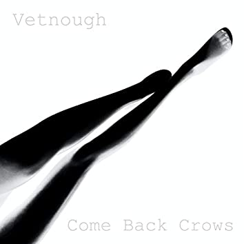 Come Back Crows