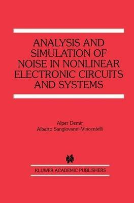 [(Analysis and Simulation of Noise in Nonlinear Electronic Circuits and Systems )] [Author: Alper Demir] [Nov-2012]