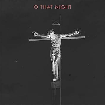 O That Night
