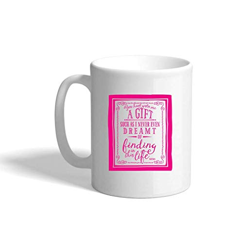 VTXINS Hot Pink You Gave Me Gift Such Never Even Dream Finding Life Ceramic Coffee Cup White Mok