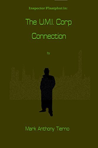 Book: The U.M.I. Corp. Connection (Inspector Flaatphut Book 2) by Mark Anthony Tierno