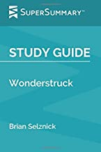Study Guide: Wonderstruck by Brian Selznick (SuperSummary)