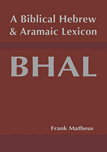 A Biblical Hebrew and Aramaic Lexicon (Hebrew & Aramaic Accessible Resources for Exegetical and Theological Studies)