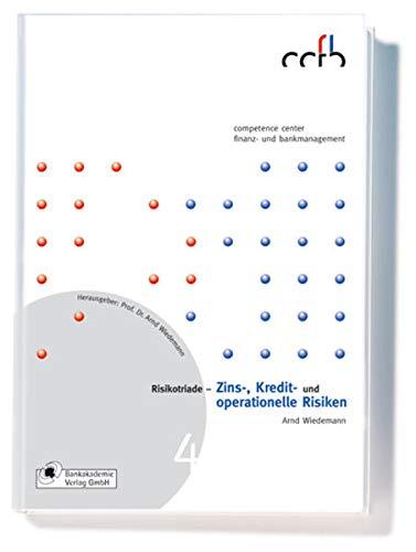 Risikotriade: Zins-, Kredit- und operationelle Risiken (competence center finanz- und bankmanagement)
