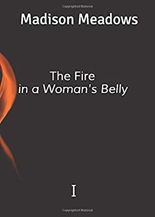 The Fire in a Woman's Belly 1