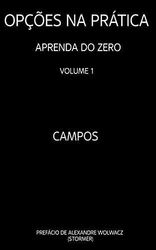 OPÇÕES NA PRÁTICA - APRENDA DO ZERO: VOLUME 1
