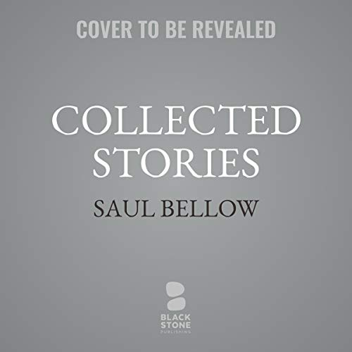 Collected Stories                   By:                                                                                                                                 Saul Bellow,                                                                                        Janis Bellow - editor,                                                                                        Janis Bellow - preface by,                   and others                      Length: 25 hrs     Not rated yet     Overall 0.0