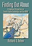 Finding Out About: A Cognitive Perspective on Search Engine Technology and the WWW by Richard K. Belew (2008-07-14)