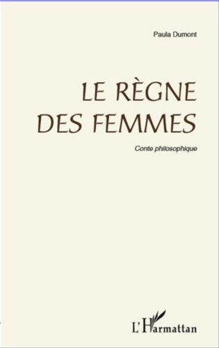 Règne des femmes: Conte philosophique