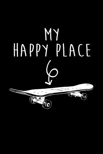 My Happy Place: Skateboard Journal Notebook