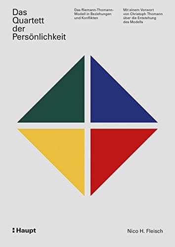 Das Quartett der Persönlichkeit: Das Riemann-Thomann-Modell in Beziehungen und Konflikten