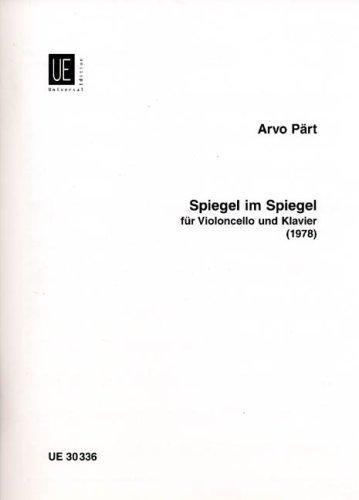 Spiegel im Spiegel for Cello and Piano: UE30336 by Arvo Part(1996-01-01)