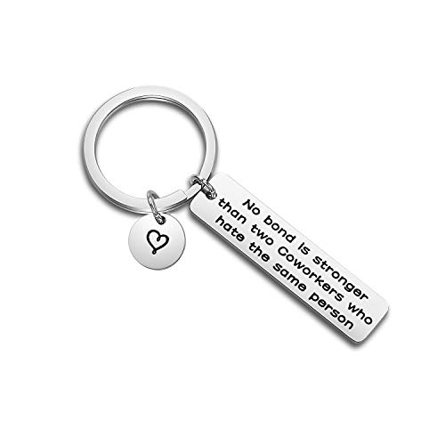 POTIY Funny Coworker Gift Coworker Leaving Keychain No Bond is Stronger Than Two Coworker Who Hate the Same Person Keychain Office Relationship Gift (Keychain)