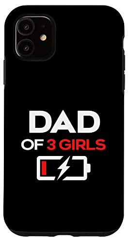 iPhone 11 Dad Of 3 Girls - Low Battery Life Funny Father's Day Gift Case