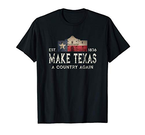 Make Texas A Country Again Secession Alamo Secede T-Shirt