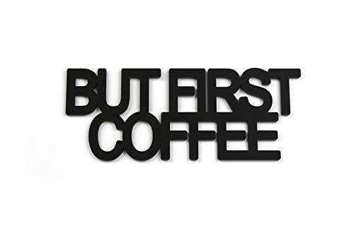 Designmanufaktur Berlin Acryltypo® - But First Coffee Acryl satiniert, Größe S
