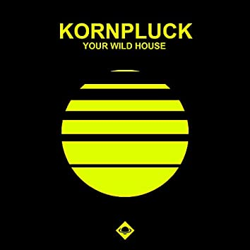 Your Wild House
