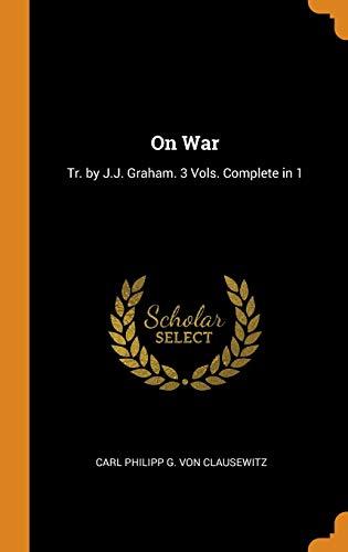 On War: Tr. by J.J. Graham. 3 Vols. Complete in 1
