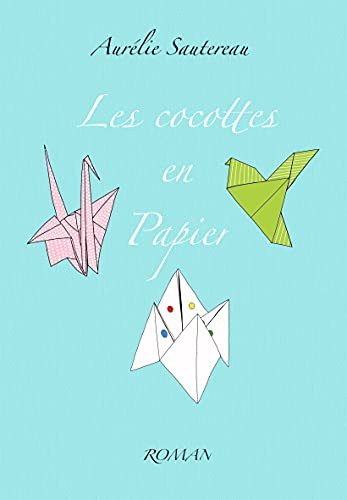 Les Cocottes en papier (French Edition)