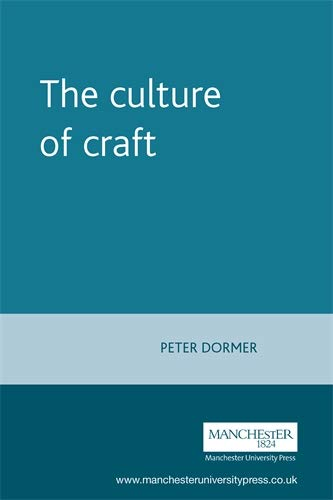 The culture of craft (Studies in Design and Material Culture)