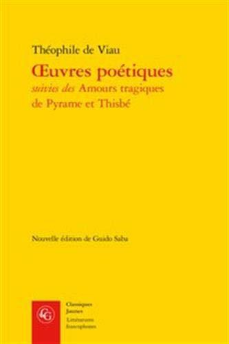 Oeuvres poétiques : Les Amours tragiques de Pyrame et Thisbé