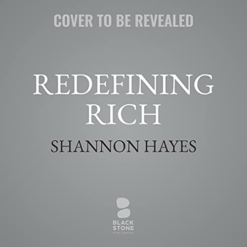 Redefining Rich Audiobook By Shannon Hayes cover art