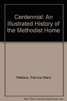 Hardcover Centennial: An Illustrated History of the Methodist Home Book