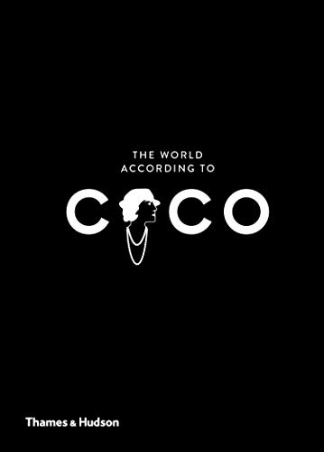 The World According to Coco: The Wit and Wisdom of Coco Chanel