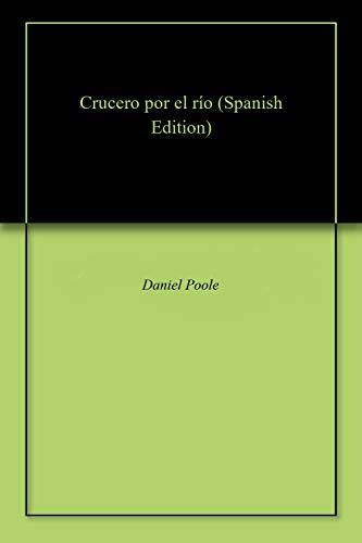 Crucero por el río (Spanish Edition)