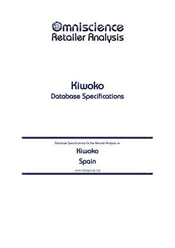 Kiwoko - Spain: Retailer Analysis Database Specifications (Omniscience Retailer Analysis - Spain Book 54557) (English Edition)