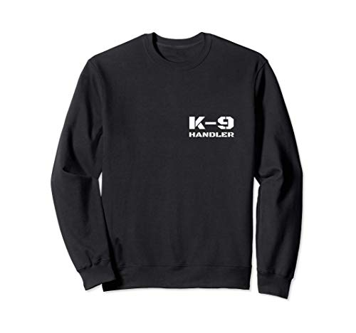 K-9 Handler K9 Police Dog Trainer Canine Unit Small Text Sweatshirt