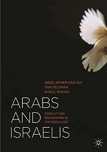 Arabs and Israelis: Conflict and Peacemaking in the Middle East (English Edition)