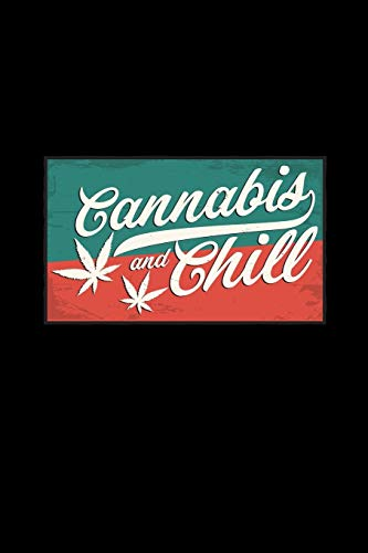 Cannabis and chill: 6x9 cannabis | lined | ruled paper | notebook | notes