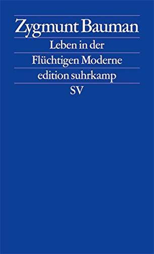 Leben in der Flüchtigen Moderne (edition suhrkamp)