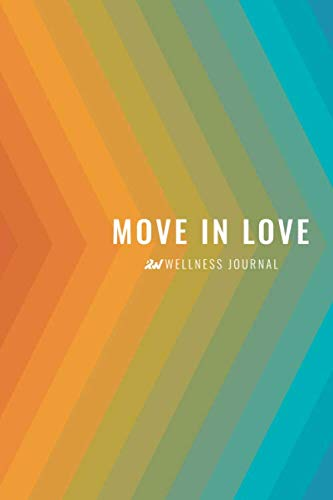 Move In Love Wellness Journal: Revelation Wellness® whole health journal