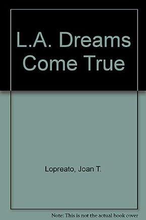 L.a. Dreams Come True