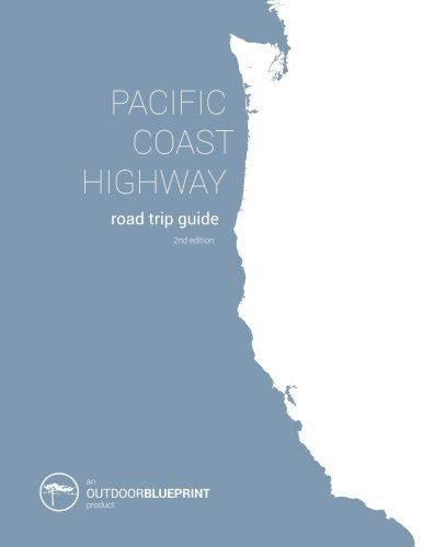Pacific Coast Highway Road Trip Guide: From Vancouver B.C. to San Diego, California Big Sur Coast Highway