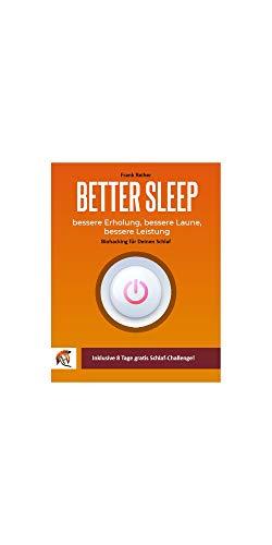 BETTER SLEEP: SCHNELLER, TIEFER UND ERHOLSAMER SCHLAFEN (Boost your li