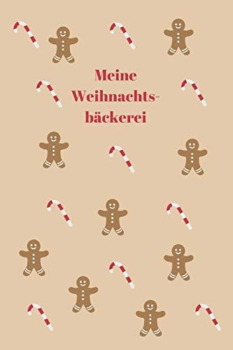 Meine Weihnachtsbäckerei: Backbuch - Zum Selberschreiben - Plätzchen - Backrezepte - Zum Einschreiben - Maße ca. DIN A5