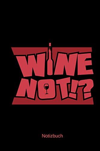 Notizbuch: Wein Liebhaber Notizbuch A5 Blanko | Lustige Sprüche Rotwein Geschenke | Wein Geschenkidee Frauen & Damen | Witziges Weinkenner Notizblock