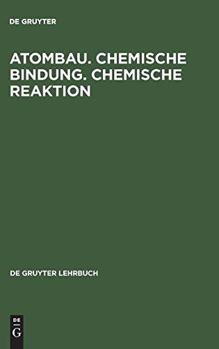 Atombau. Chemische Bindung. Chemische Reaktion: Grundlagen in Aufgaben und Lösungen: Chemische Bindung : Chemische Reaktion : Grundlangen in Aufgaben Und Losungen (De Gruyter Lehrbuch)