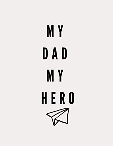 My Dad My Hero: Lined Notebook Journal - Pearl White - 120 Pages - Large (8.5 x 11 inches) - College Ruled Notebook - Soft Cover