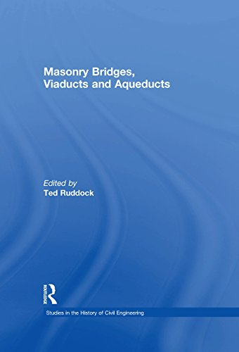 Masonry Bridges, Viaducts and Aqueducts (Studies in the History of Civil Engineering)