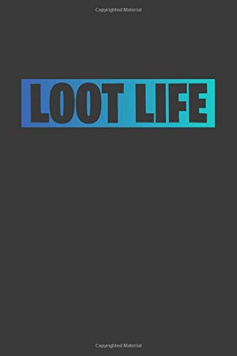 Loot Life: Player Gamer Nerds Notebook for Kids, Boys, Teens Women and Men, 6 x 19