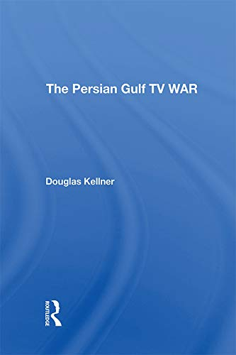 The Persian Gulf TV War (English Edition)