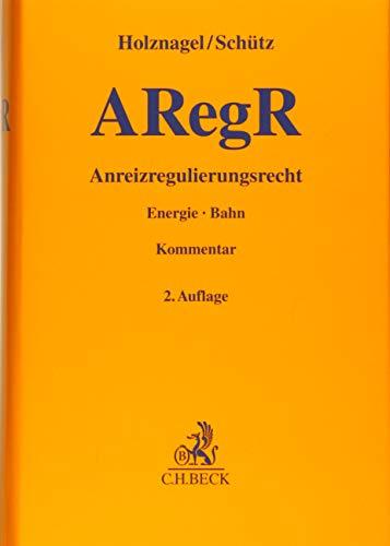 Anreizregulierungsrecht: Energie - Bahn (Gelbe Erläuterungsbücher)